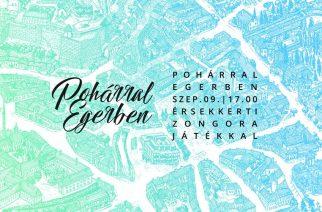 Szeptemberben ismét Pohárral Egerben!