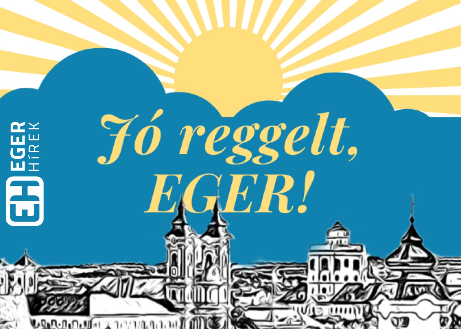 Jó reggelt, Eger!